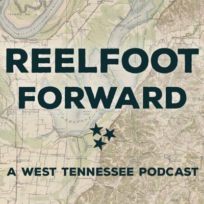 Podcast by Reelfoot Forward