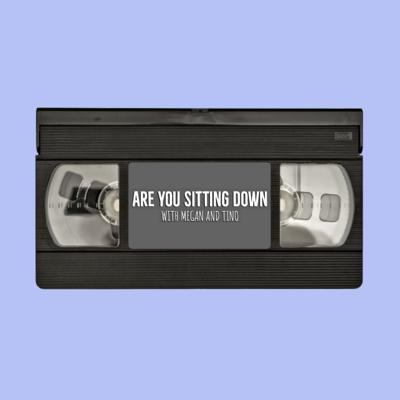 Are You Sitting Down Podcast