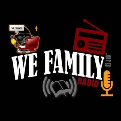 WE FAMILY RADIO (On Demand)