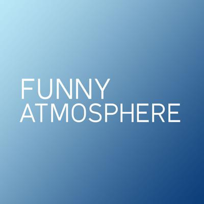 Funny Atmosphere