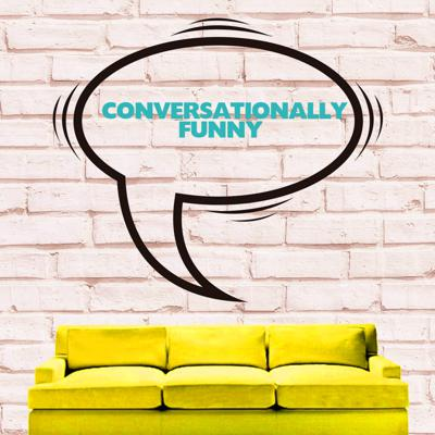 Conversationally Funny Podcast