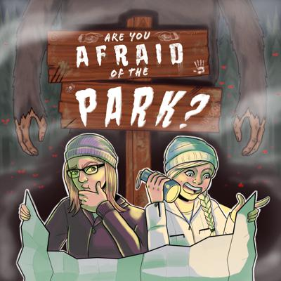 Are You Afraid of the Park?