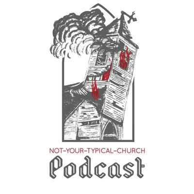 Not-Your-Typical-Church Podcast