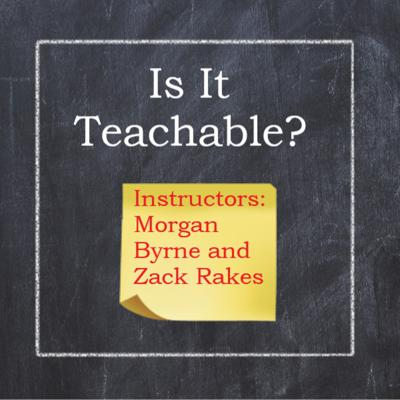 Is It Teachable?
