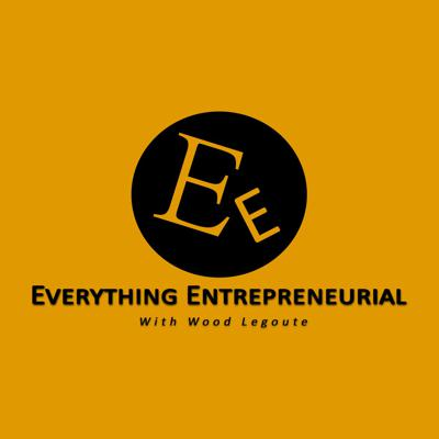 Everything Entrepreneurial With Wood Legoute