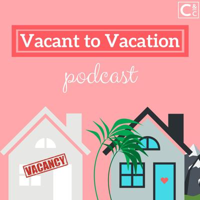 Vacant to Vacation