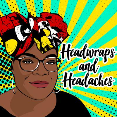 Headwraps & Headaches