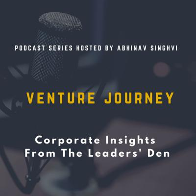 Venture Journey - Corporate Insights From The Leaders' Den