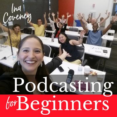 Podcasting for Beginners with Ina Coveney