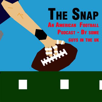 The Snap UK (An American Football Podcast)
