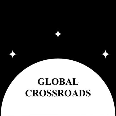Global Crossroads Podcast