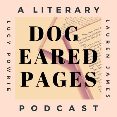 Dog-Eared pages - A literary podcast by English authors Lauren James and Lucy Powrie full of book recommendations and writing advice.