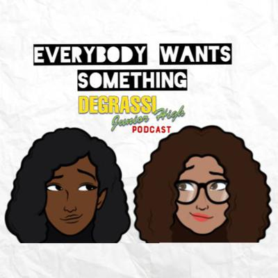 Everybody Wants Something: A Degrassi Jr. High Podcast