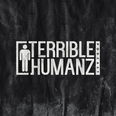 Terrible Humanz Podcast