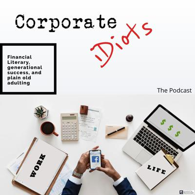 Hello and welcome! First off, thanks for checking me out! This is Corporate Idiots. A podcast aimed towards the young professional looking to hear about real life, financial, and personal advice from an average girl like me. I'm looking to tell my story and discuss general subjects in hopes of motivating and inspiring others that success in life is simply what you make it. And what you make it, means you MADE it, and nothing about that says failure!  Listen, subscribe, tell a friend! I appreciate the support!