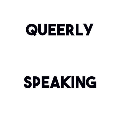 Queerly Speaking Podcast