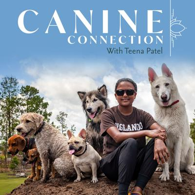 Canine Connection With Teena Patel