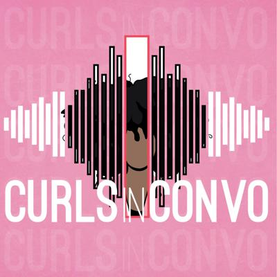 Curls in Convo Podcast