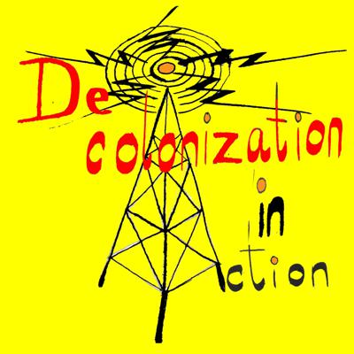 Decolonization in Action Podcast