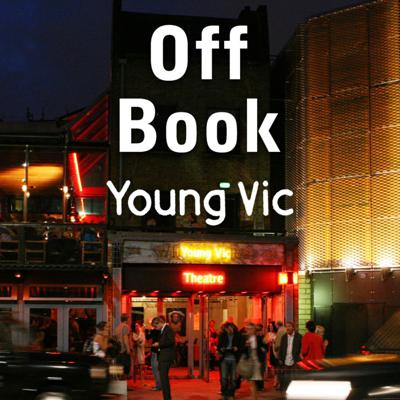 Off Book - a podcast by the Young Vic