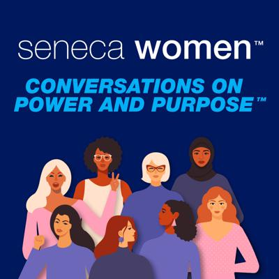 Hosted by Ambassador Melanne Verveer and Kim Azzarelli, of Seneca Women, this weekly podcast features fascinating conversations with leaders that are using their power for purpose to accelerate women while building a better world.