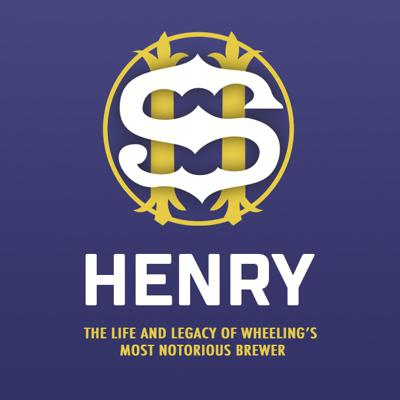 Henry - The life and legacy of Wheeling's most notorious brewer