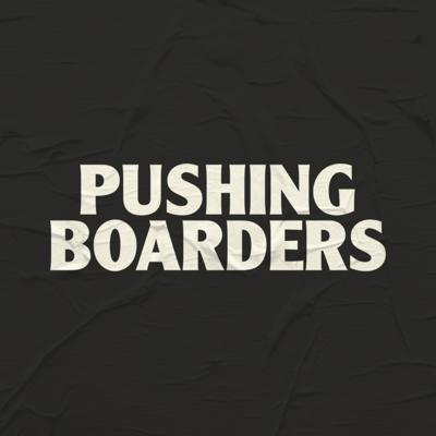 Pushing Boarders