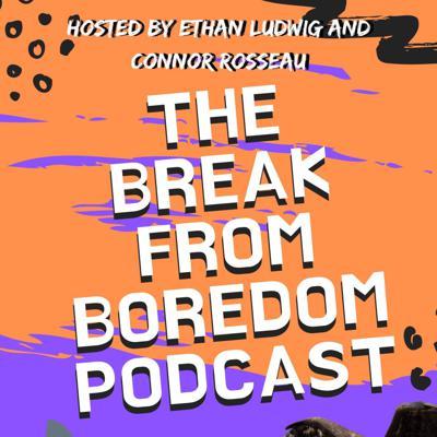 Podcast by Break from Boredom Podcast