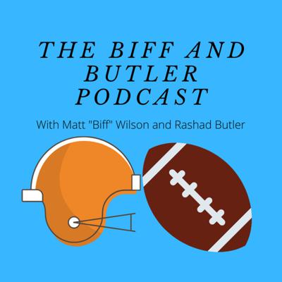 Biff and Butler Podcast