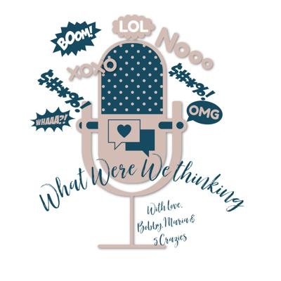 What Were We Thinking Marriage Podcast