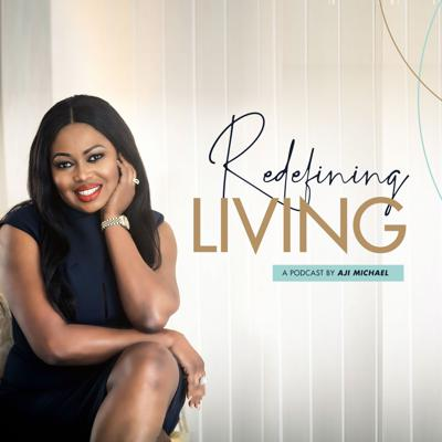 Redefining Living is a podcast for women who have no desire to be a public success while feeling like a private failure.  Every two weeks, Aji shares powerful insights that help the modern woman break free from the bondage of self-doubt, self-sabotage and small thinking. So she can write to the girl she was at ten years old as well as the woman she strives to be at seventy; to remind her of her worth and to make her proud.