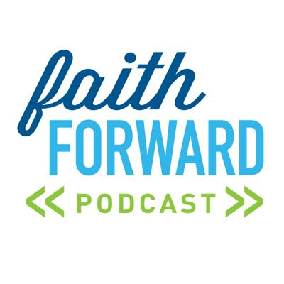 Faith Forward Podcast
