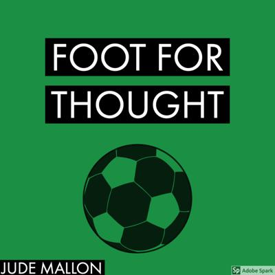 FOOT FOR THOUGHT PODCAST