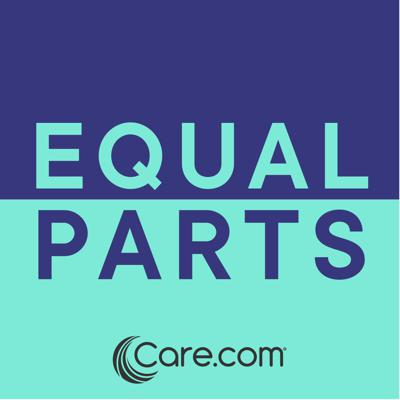 Brought to you by Care.com, Equal Parts is a podcast for working parents who are trying to balance it all while caring for the people they love – including themselves.  Being a working parent is hard. But you do it for the ones you care for, because they're the ones you care most about. You can never be prepared for everything that is thrown your way – whether at work or at home. But, the Equal Parts podcast will try to make this a little easier for you. We will talk to experts, authors, and parents who will share their insights, advice, and tips on how to navigate parenthood and professionalism – at the same time.