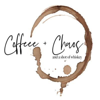 Coffeee & Chaos + a shot of whiskey