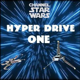 HYPER DRIVE ONE (ChannelStarWars.com)
