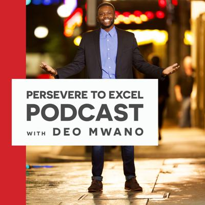 """Persevere To Excel Podcast is hosted by Deo Mwano. It focuses on story of how people persevere in life through different circumstances. Persevere to Excel, is self-explanatory. Exceeding the average takes sustained effort. But what is perseverance? Where does it come from? What fuels it? Perseverance is often mistaken for """"toughing it out."""" But toughing it out is an adrenaline rush, good for the short run but not the long haul. Toughing it out is running on empty, which is not sustainable. Perseverance, on the other hand, is a renewable energy source. It is fueled through constant introspection and acquisition, by forces inside you and outside you. Only by identifying those forces is perseverance possible. And only with genuine perseverance is it possible to excel."""