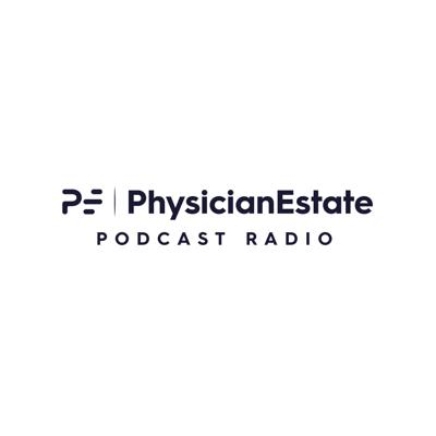 PhysicianEstate Podcast Radio
