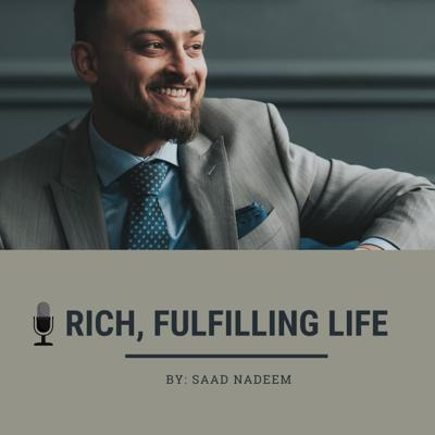 I help established and successful individuals live a Rich, Fulfilling Life. This podcast is to share stories about how one can live a Rich, Fulfilling Life.