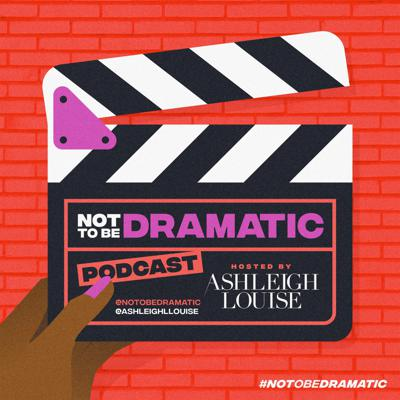 Not To Be Dramatic Podcast