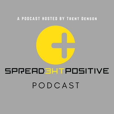 Spread The Positive Podcast