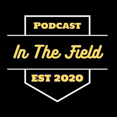 In The Field Podcast