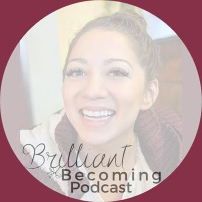 Brilliant Becoming Podcast