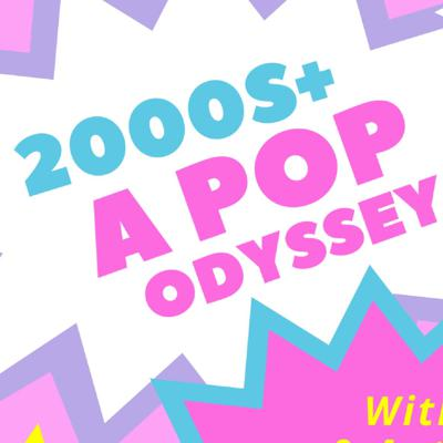 2000's+ :  A Pop Odyssey with Kate and Anthony