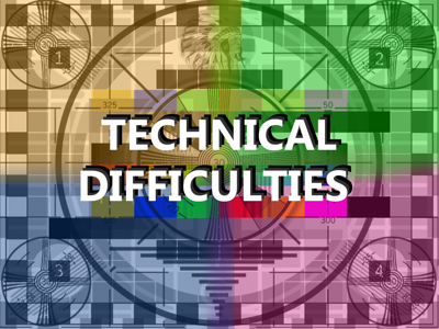 TD-Technical Difficulties
