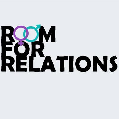 Room for Relations: Sex and Relationship Podcast