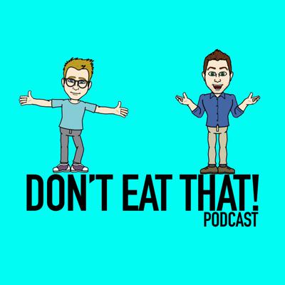 Podcast by Don't Eat That!