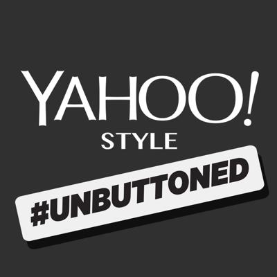 Unbuttoned podcast by Yahoo Style editors and Joe Zee. We're just not talking fashion, we're talking style.