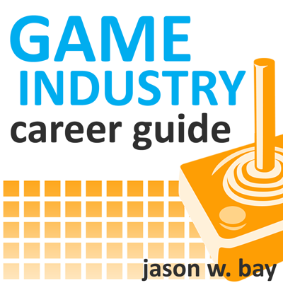 Game Industry Career Guide Podcast
