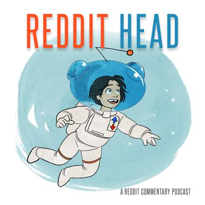 Podcast by Reddit Head